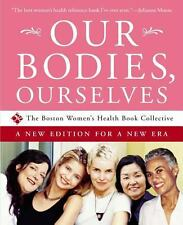 Our Bodies, Ourselves: A New Edition for a New Era, Boston Women's Health Book C