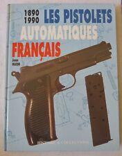 H&C HUON FIREARMS BOOK in FRENCH LES PISTOLETS AUTOMATIQUES FRANCAIS 1890 1990