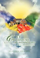 God Promises Me Abundant Life : How Did I Miss My Blessing? by Claudia...