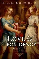 Love and Providence : Recognition in the Ancient Novel by Silvia Montiglio