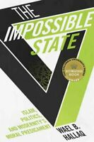 The Impossible State Islam, Politics, and Modernity's Moral Pre... 9780231162579