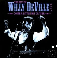 WILLY DeVILLE - The  Best of Willy DeVille: Come a Little Bit Closer -CD-NEW