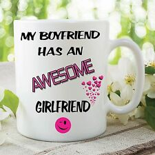 My Boyfriend Has An Awesome Girlfriend Mug joke Funny Novelty Cup Gift WSDMUG112