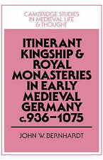 Itinerant Kingship and Royal Monasteries in Early Medieval Germany, c.936-1075 (