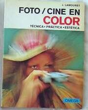 FOTO / CINE EN COLOR - TÉCNICA / PRÁCTICA / ESTÉTICA - J. LAMOURET - ED. OMEGA