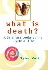 What is Death?: A Scientist Looks at the Cycle of Life, , Volk, Tyler, Good, 200