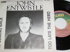 "7"" - John Entwistle (The Who) Too late the Hero & I´m coming back - Dutch # 1743"
