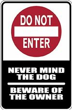 HUMOROUS BEWARE OF OWNER SIGN CAUTION WARNING METAL FUNNY MUST SEE GIFT COMICAL