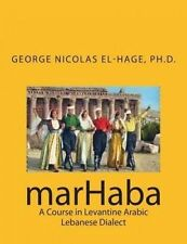 NEW marHaba:  A Course in Levantine Arabic - Lebanese Dialect