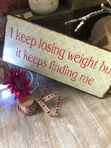 Metal Hanging Sign I Keep Losing Weight Shabby Chic Retro Funny Humorous Gift