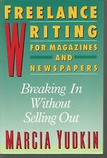 Freelance Writing for Magazines and Newspapers by Marcia Yudkin (1988 Paperback)