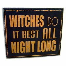 Vintage WITCHES DO IT BEST ALL NIGHT LONG Pagan Wicca Wall Sign Halloween Plaque