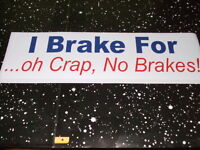 I BRAKE FOR: Funny Bumper Sticker Car Truck Window Vinyl Decal Sticker