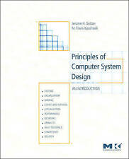 NEW Principles of Computer System Design: An Introduction by Jerome H. Saltzer