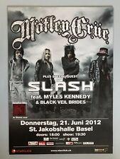 MÖTLEY CRÜE - SLASH  2012 BASEL  + orig.Concert Poster -- Konzert Plakat   NEU