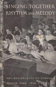 """1950 Summer """"Singing Together"""" and """"Rhythm & Melody""""  BBC schools"""