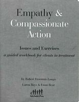 Empathy and Compassionate Action : Issues and Exercises: A Guided Workbook for C