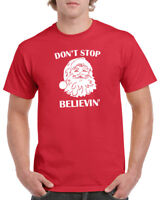 Don't Stop Believin' T Shirt Believing Christmas Xmas T-shirt Tee Santa Claus