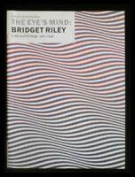 Bridget Riley The Eyes Mind Collected Writings 1665-1999 Kudielka, Robert: