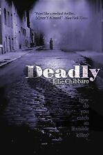 Deadly by Julie Chibbaro (2012, Paperback)