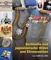 Serbische und jugoslawische Orden und Ehrenzeichen von 1859 bis 1941 Militaria
