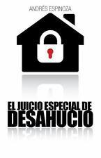 El Juicio Especial de Desahucio by AndrÉS Espinoza (2014, Paperback)