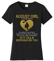 Funny August Girl Can Be Mean Birthday T Shirt  New Graphic Tee