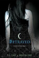 Betrayed 2 by P. C. Cast and Kristin Cast (2007, Paperback)