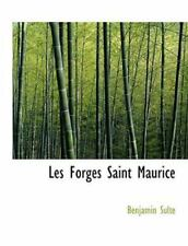 Les Forges Saint Maurice (french Edition): By Benjamin Sulte