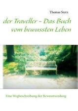 Stern, T: Traveller - Das Buch vom bewussten Leben von Thomas Stern (2013,...