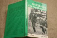 Fachbuch Jagdhund, Ausbildung, Abrichtung, Führung, Jäger, Gebrauchshund, 1974