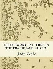 Needlework Patterns in the Era of Jane Austen: Ackermann's Reposi by Gayle, Jody