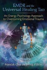 EMDR and the Universal Healing Tao: An Energy Psychology Approach to Overcoming