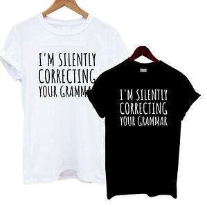 I'm Silently Correcting Your Grammar T Shirt Slouch Slogan Funny Tee Joke Gift