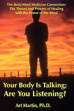 NEW Your Body Is Talking Are You Listening? by Art Martin