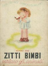 Nonno Ebe - Zitti bimbi, parlano gli Animali - Carroccio - Collana Amena 1943