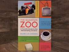 Quantum Zoo: A Tourist's Guide to the Neverending Universe by Chown, Marcus