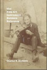 Folk Art Instrument Builders Reference: By Atchison, Charles