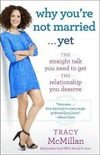 Why You're Not Married . . . Yet: The Straight Talk You Need to Get-ExLibrary