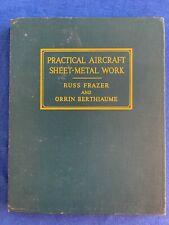 WW-II Vintage Practical Aircraft Sheet-Metal Work by Frazer & Berthiaume - 1942