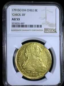 Spanish Colonial Chile 1791 So DA Gold 8 Escudos *NGC AU-53* Investment Gold