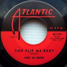 Ivory Joe Hunter You Flip Me Baby B/W Sí i Want You Original Atlantic 45 e3224