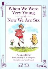 When We Were Very Young: AND Now We are Six By A. A. Milne