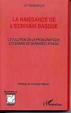 LA NAISSANCE DE L'ECRIVAIN BASQUE. UR APALATEGUI. L'HARMATTAN. 2000