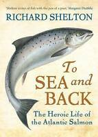 To Sea and Back: The Heroic Life of the Atlantic Salmon-ExLibrary
