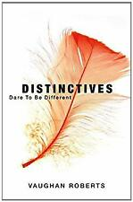 Distinctives : Daring to Be Different in an Indifferent World