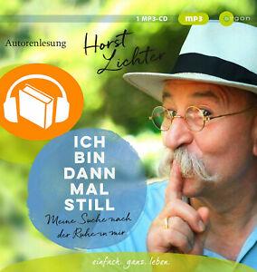 Ich bin dann mal still | Meine Suche nach der Ruhe in mir | Horst Lichter | MP3