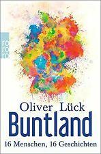 Buntland: 16 Menschen, 16 Geschichten von Lück, Oliver | Buch | Zustand gut