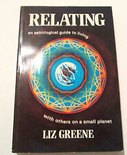 Relating : An Astrological Guide to Living with Others on a Small Planet by...