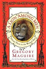 A Lion Among Men: Volume Three in the Wicked Years - Paperback NEW Maguire, Greg